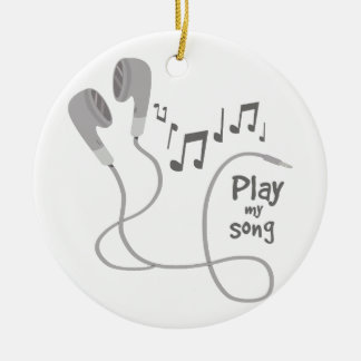 Play My Song Ceramic Ornament