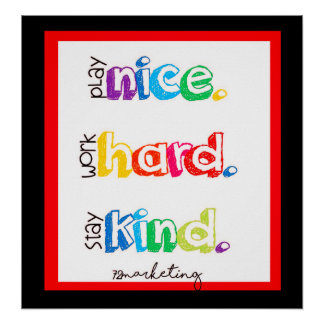 Play Nice Work Hard Stay Kind Classroom Poster