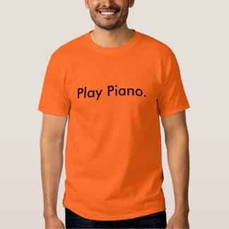 Play Piano. - Customized Tshirts