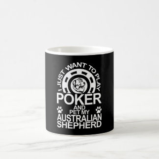 Play Poker And Pet My Australian Shepherd Dog Coffee Mug