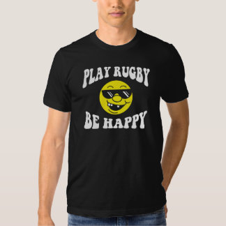 Play Rugby Be Happy T Shirt