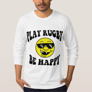 Play Rugby Be Happy Tee Shirts