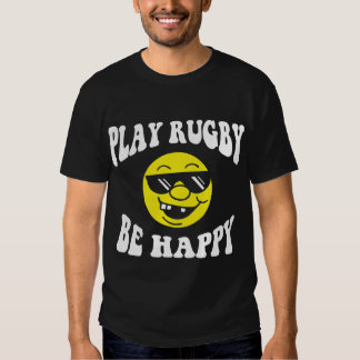 Play Rugby Be Happy Tees
