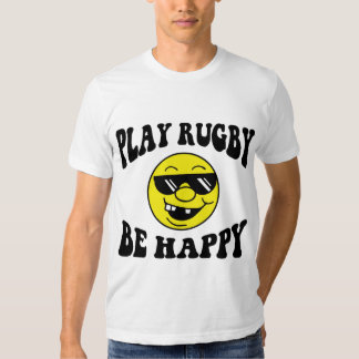 Play Rugby Be Happy Tshirts