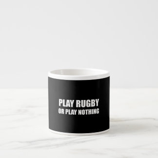 Play Rugby Or Nothing