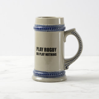 Play Rugby Or Nothing Beer Stein