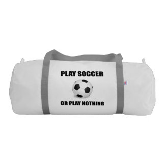 Play Soccer Or Nothing
