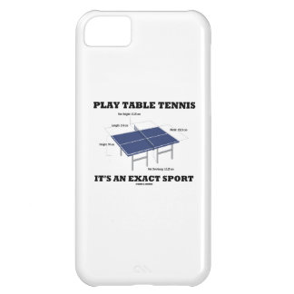 Play Table Tennis It's An Exact Sport (Humor) iPhone 5C Cases