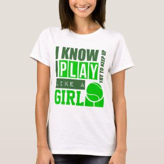 Play Tennis Like a Girl T-Shirt