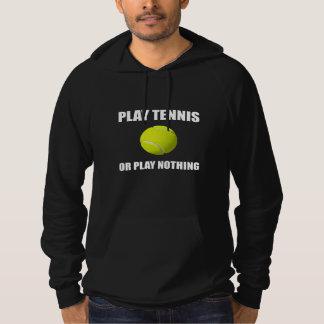 Play Tennis Or Nothing Hoodie