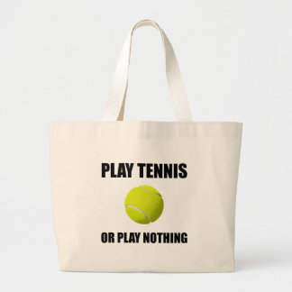 Play Tennis Or Nothing Large Tote Bag