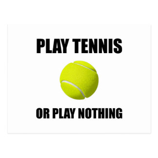 Play Tennis Or Nothing Postcard