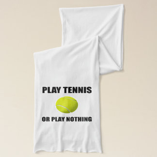 Play Tennis Or Nothing Scarf