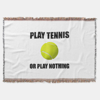 Play Tennis Or Nothing Throw Blanket