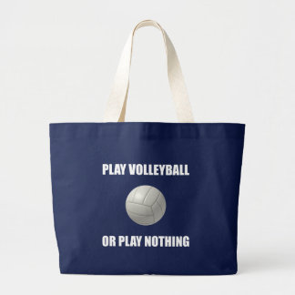 Play Volleyball Or Nothing Large Tote Bag