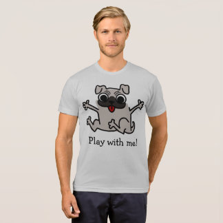 Play with me Hilarious Pug T-Shirt