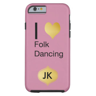Playfully Elegant I Heart Folk Dancing Tough iPhone 6 Case