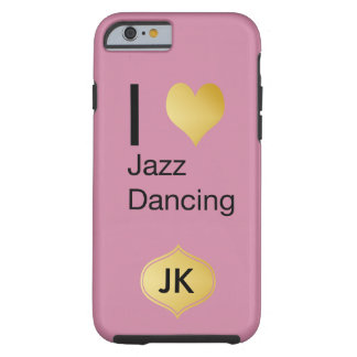 Playfully Elegant I Heart Jazz Dancing Tough iPhone 6 Case