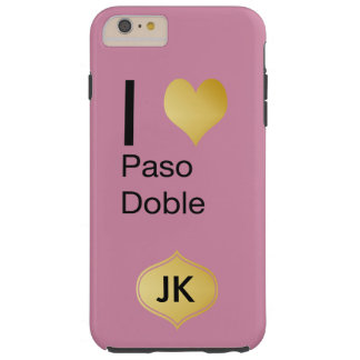 Playfully Elegant I Heart  Paso Doble Tough iPhone 6 Plus Case