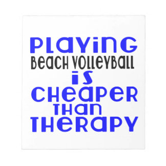 Playing Beach Volleyball Cheaper Than Therapy Notepad