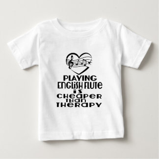 Playing English Flute Is Cheaper Than Therapy Baby T-Shirt
