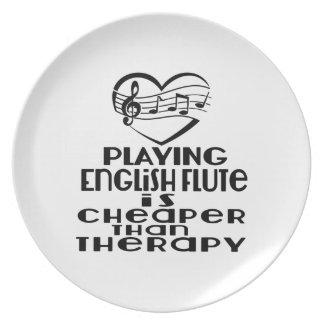 Playing English Flute Is Cheaper Than Therapy Plate