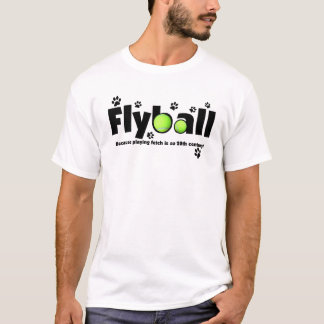 Playing Fetch is 20th Century Flyball T Shirt