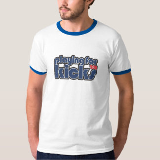 Playing For Kicks 2011 T-shirt