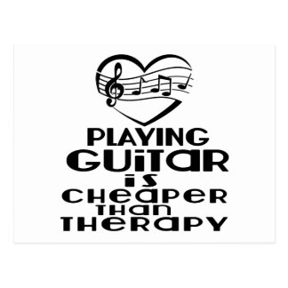 Playing Guitar Is Cheaper Than Therapy Postcard