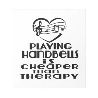 Playing Handbells Is Cheaper Than Therapy Notepad