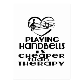 Playing Handbells Is Cheaper Than Therapy Postcard
