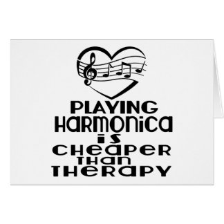 Playing Harmonica Is Cheaper Than Therapy Card