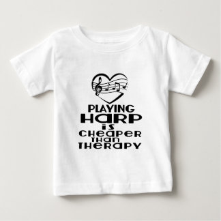 Playing Harp Is Cheaper Than Therapy Baby T-Shirt