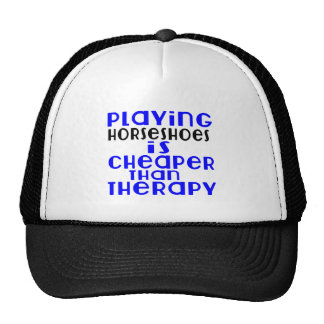 Playing Horseshoes Cheaper Than Therapy Trucker Hat