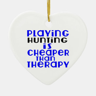 Playing Hunting Cheaper Than Therapy Ceramic Heart Ornament