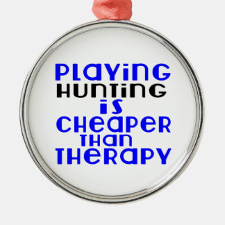 Playing Hunting Cheaper Than Therapy Silver-Colored Round Ornament