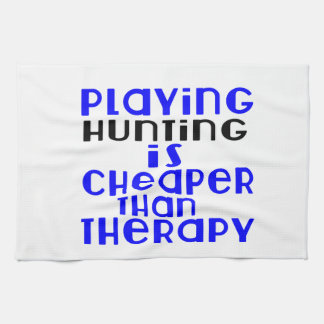 Playing Hunting Cheaper Than Therapy Towel