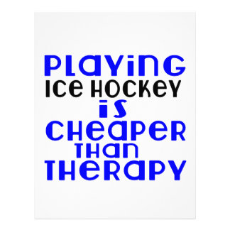 Playing Ice Hockey Cheaper Than Therapy Letterhead
