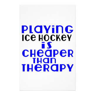 Playing Ice Hockey Cheaper Than Therapy Stationery
