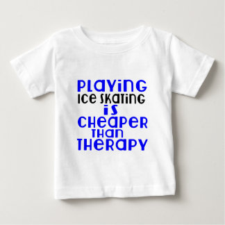 Playing Ice Skating Cheaper Than Therapy Baby T-Shirt