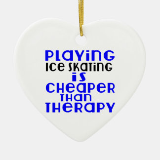 Playing Ice Skating Cheaper Than Therapy Ceramic Heart Ornament