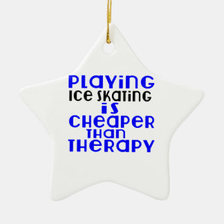 Playing Ice Skating Cheaper Than Therapy Ceramic Star Ornament