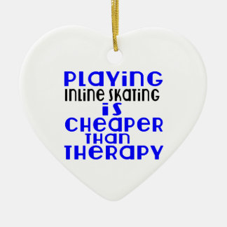 Playing Inline Skating Cheaper Than Therapy Ceramic Heart Ornament