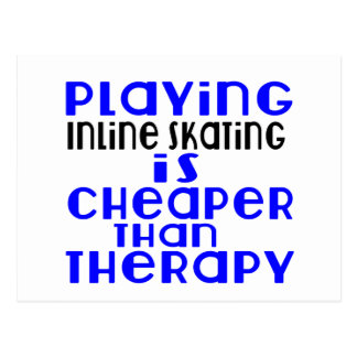 Playing Inline Skating Cheaper Than Therapy Postcard