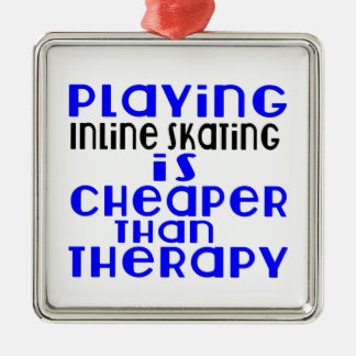 Playing Inline Skating Cheaper Than Therapy Silver-Colored Square Ornament