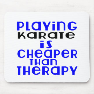 Playing Karate Cheaper Than Therapy Mouse Pad
