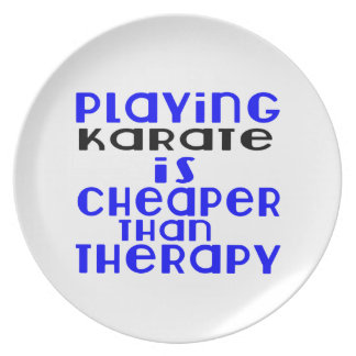 Playing Karate Cheaper Than Therapy Plate