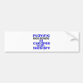 Playing Kick Boxing Cheaper Than Therapy Bumper Sticker