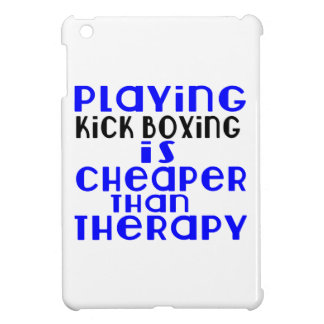 Playing Kick Boxing Cheaper Than Therapy Cover For The iPad Mini