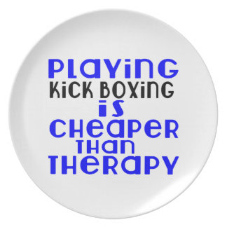 Playing Kick Boxing Cheaper Than Therapy Plate